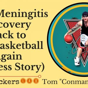 "Tom ""Conman"" Connors Viral Meningitis Recovery Story Back to Pro Basketball"