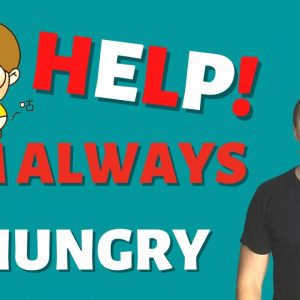 7 Reasons Why You're Always Hungry (Science - Based)