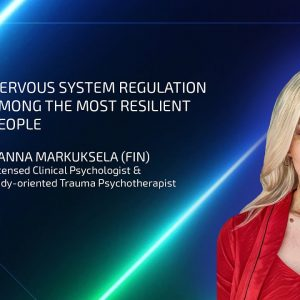 Hanna Markuksela: Nervous System Regulation Among The Most Resilient People