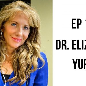 "EP 198: Anti-Aging Secrets ""They"" Don't Want You To Know About with Dr. Elizabeth Yurth"