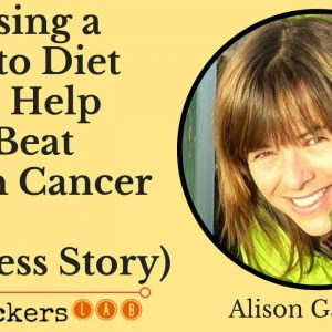 Alison Gannett: Ketogenic Diet Brain Cancer (Success Story) + Tumor Tips