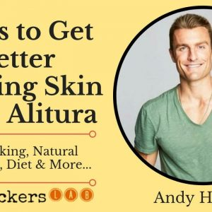 Alitura Skincare Top Tips for Healthy Looking Skin • Andy Hnilo