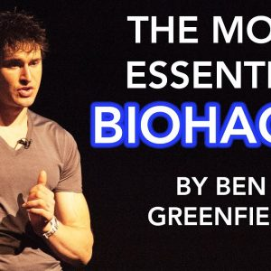 Ben Greenfield: 10 Most Important DAILY Biohacks
