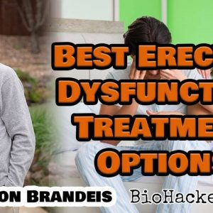 Best Erectile Dysfunction Treatment Options • Dr Judson Brandeis M.D