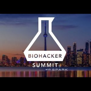 Biohacker Summit 2018 Toronto with Spark aftermovie