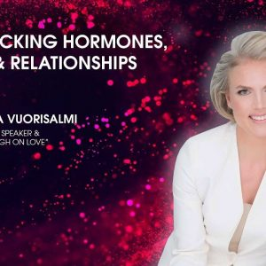 Biohacking Hormones, Love & Relationships with Dr. Emilia Vuorisalmi
