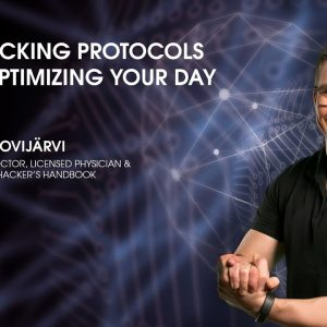 Biohacking Protocols For Optimizing Your Day with Dr. Olli Sovijärvi