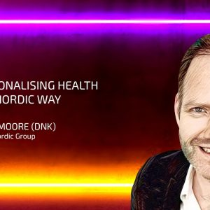 Chris Moore: Personalizing Health the Nordic Way