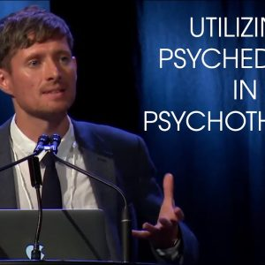 Dr. Robin Carhart-Harris: Psychedelic Psychotherapy