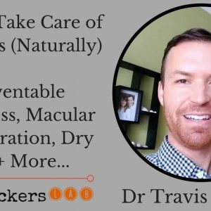 Dr Travis Zigler: How to Take Care of Our Eyes Naturally