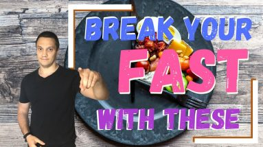 🧨The BEST FOODS To Break Your Intermittent Fasting With [Top 3 Foods To Break A FAST]