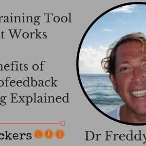 Dr Freddy Starr: How Does Neurofeedback Training Work To Make a Better Brain?