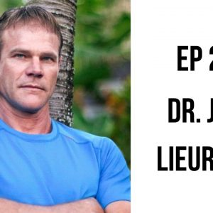 EP 202: How To Amplify The Effects of Fasting with Dr. John Lieurance