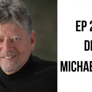 EP 204: Becoming Conscious, Active, Present Love with Dr. Michael Ryce