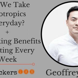 Geoffrey Woo: Can You Take Nootropics Everyday? + Benefits of Fasting Every Week