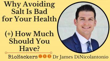 Dr James DiNicolantonio: (The Salt Fix Review) Benefits of Salt on Improving Blood Pressure & Health