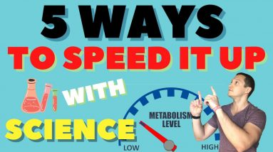 How To SPEED UP Your Metabolism so You Can Burn Fat FAST (Science -Based)