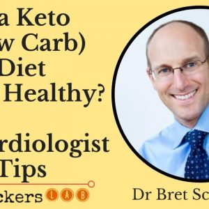 Is a Ketogenic (Low Carb) Diet Heart Healthy? • Dr Bret Scher MD