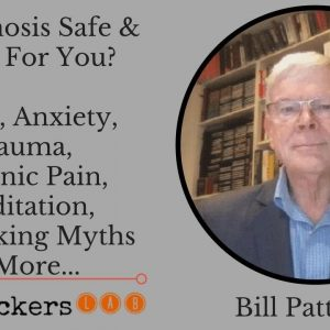 Is Hypnosis Safe & Good For You? • Bill Patterson