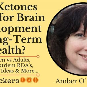 Is Ketosis Good for Brain Development & Long-Term Health? • Amber O'Hearn