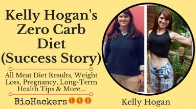 Kelly Hogan's Zero Carb Diet (Benefits & Success Story)