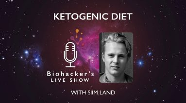 Ketogenic Diet With Siim Land (Biohacker's LIVE Show)