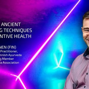 Ossi Viljakainen: Ayurveda: Ancient Biohacking Techniques for Preventive Health