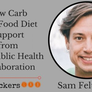 Sam Feltham: Low Carb Real Food Diet Support from Public Health Collaboration