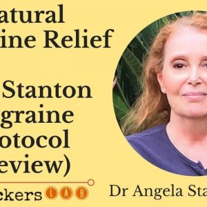 Natural Migraine Relief (Stanton Migraine Protocol Review) • Dr Angela Stanton PhD