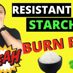 🙊 How to Burn Fat with Resistant Starches (NEW Weight Loss Method �)