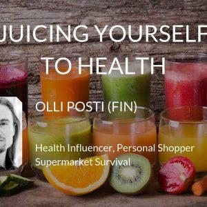 Olli Posti - Juicing Yourself to Health