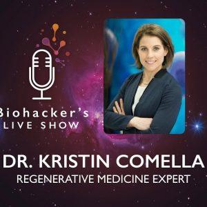 Regenerative Medicine With Dr. Kristin Comella (Biohacker's LIVE Show)