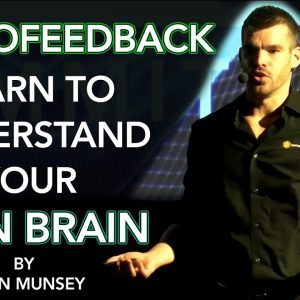 Ryan Munsey: NEUROFEEDBACK -  What I Learned From My Own Brain?