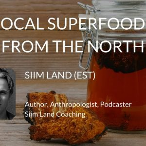 Siim Land - Local Superfoods from the North
