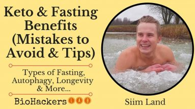 Siim Land on Keto & Fasting Benefits (Mistakes to Avoid + Top Tips)
