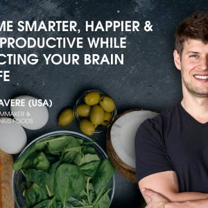 Interview: Max Lugavere (USA) on Smarter, Happier and More Productive While Protecting Your Brain