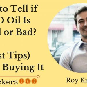What to Look for When Buying CBD Oil (Best Tips) • Roy Krebs