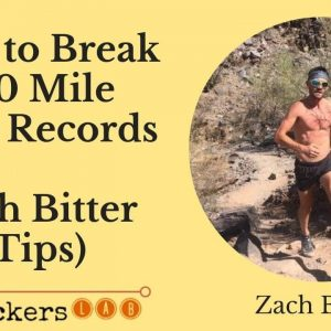 Zach Bitter Diet Tips That Help Him Break 100 Mile Race Records