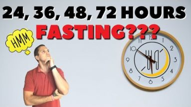 Benefits Of Prolonged Extended Water Fast (24, 36, 48, 72 Hours Fasting)
