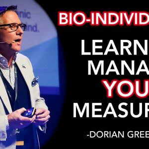 BIO-INDIVIDUALITY - The Importance of Managing what you measure (Dorian Greenow)
