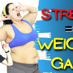 How Stress Affects Your Weigth Gain & Health And How To Modulate Stress For Better Weight Loss