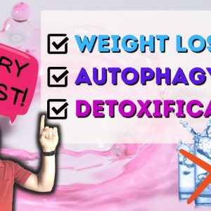 Dry Fasting & Benefits of Doing Dry Fast (Weight Loss, Autophagy, Detoxification)